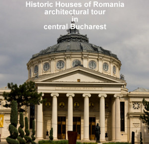 Historic Houses of Romania tour in central Bucharest
